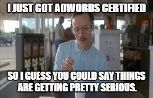PPC Meme - AdWords Certification - marketlaunchdigital