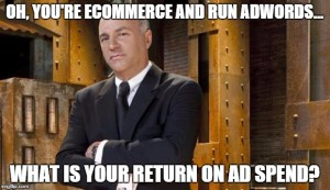 PPC Meme - AdWords ROAS - Return on ad spend - market launch digital