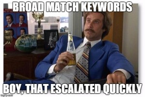PPC meme - broad match keywords - market launch digital ppc consultant